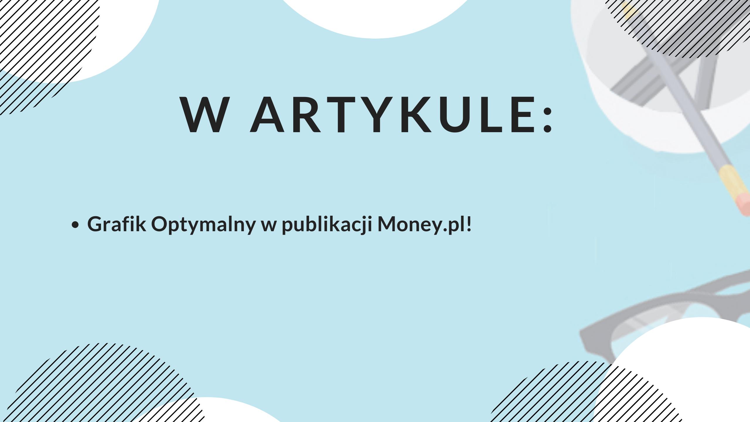 Grafik Optymalny w Money.pl!